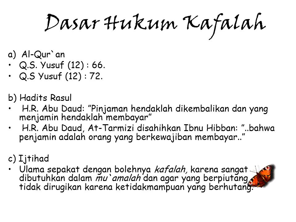 Dasar Hukum Kafalah a) Al-Qur`an Q.S. Yusuf (12) : 66.