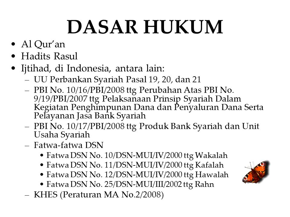 DASAR HUKUM Al Qur'an Hadits Rasul Ijtihad, di Indonesia, antara lain: