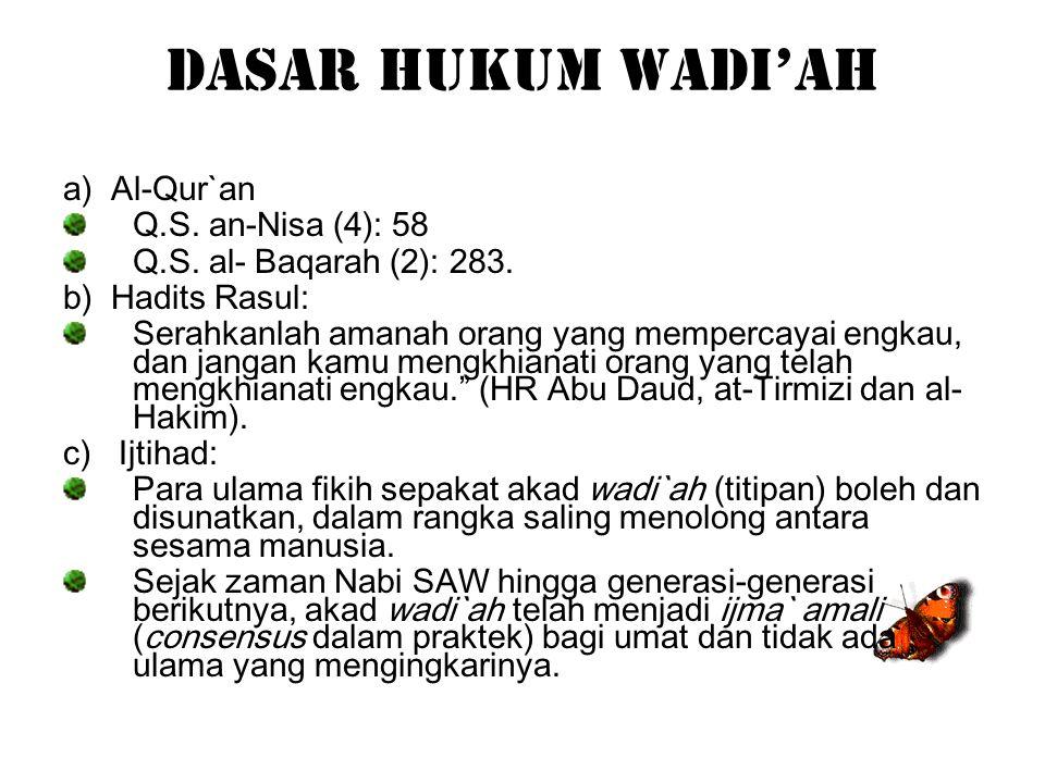 Dasar Hukum Wadi'ah a) Al-Qur`an Q.S. an-Nisa (4): 58