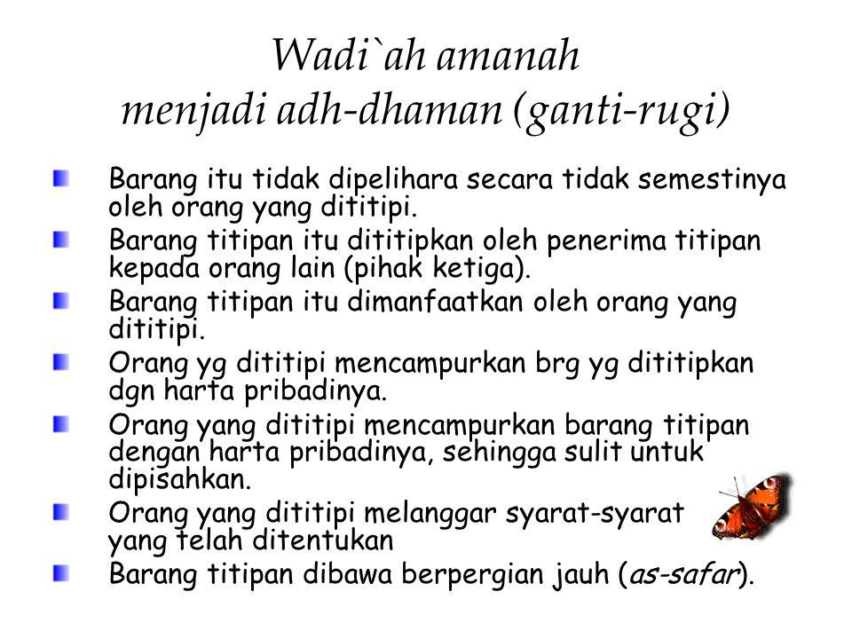 Wadi`ah amanah menjadi adh-dhaman (ganti-rugi)