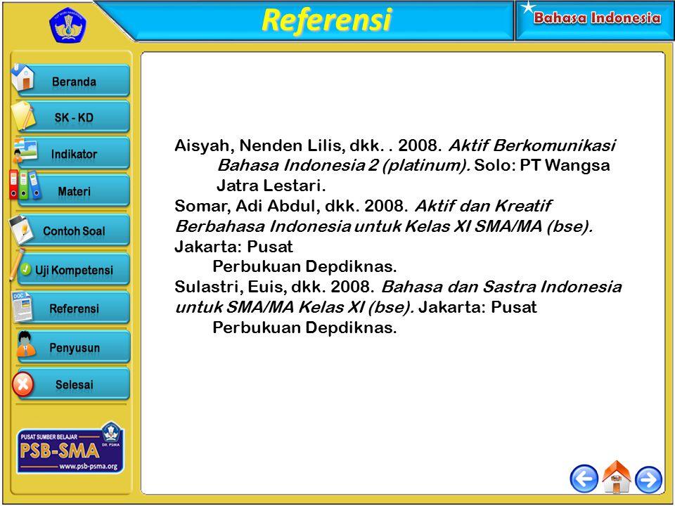 Referensi Aisyah, Nenden Lilis, dkk. . 2008. Aktif Berkomunikasi