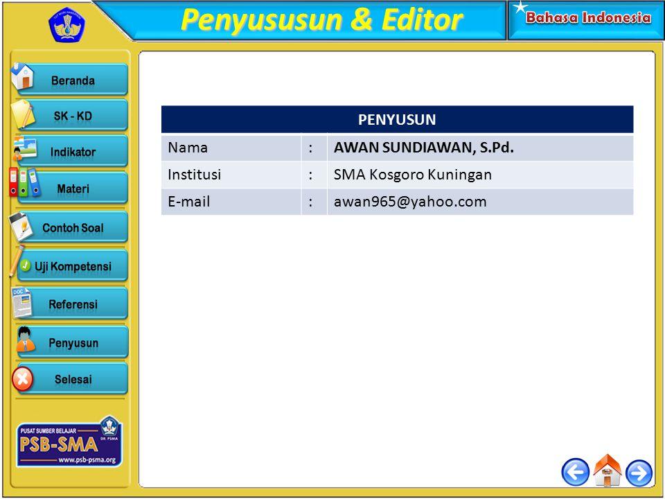 Penyususun & Editor PENYUSUN Nama : AWAN SUNDIAWAN, S.Pd. Institusi