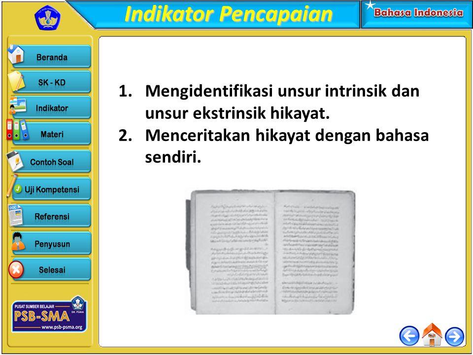 Indikator Pencapaian Mengidentifikasi unsur intrinsik dan unsur ekstrinsik hikayat.