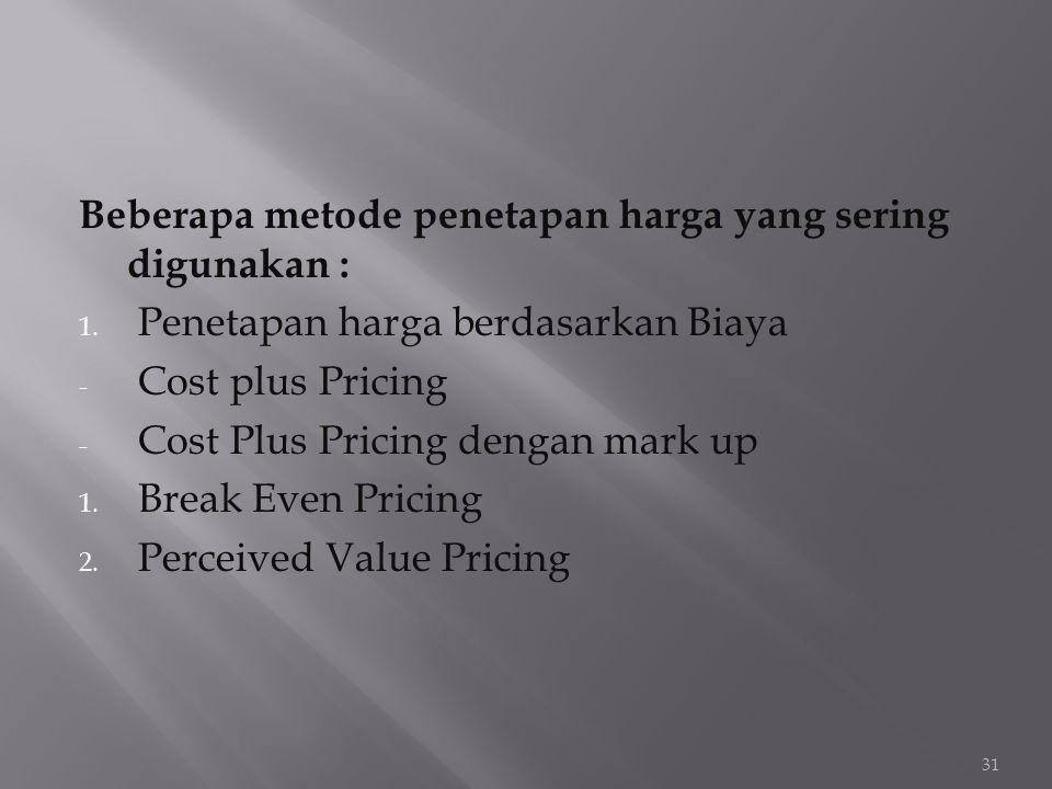 Beberapa metode penetapan harga yang sering digunakan :