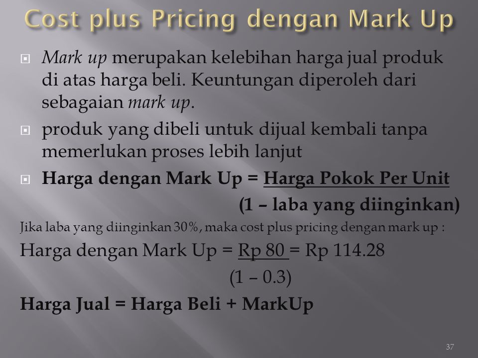 Cost plus Pricing dengan Mark Up