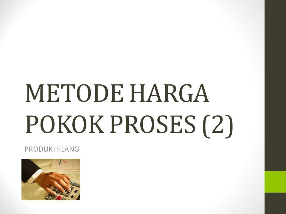 METODE HARGA POKOK PROSES (2)