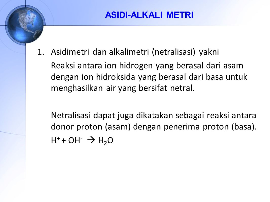Asidimetri dan alkalimetri (netralisasi) yakni