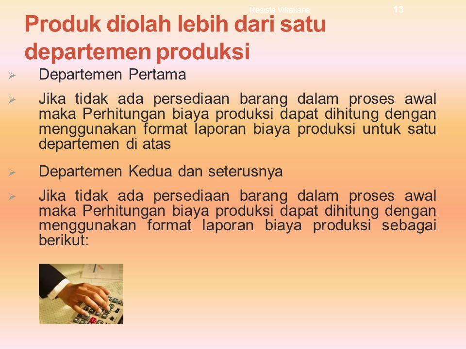 Produk diolah lebih dari satu departemen produksi