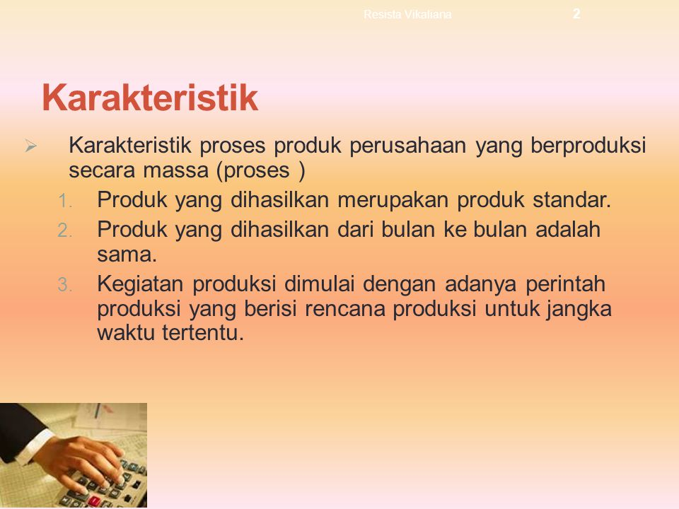 Resista Vikaliana Karakteristik. Karakteristik proses produk perusahaan yang berproduksi secara massa (proses )