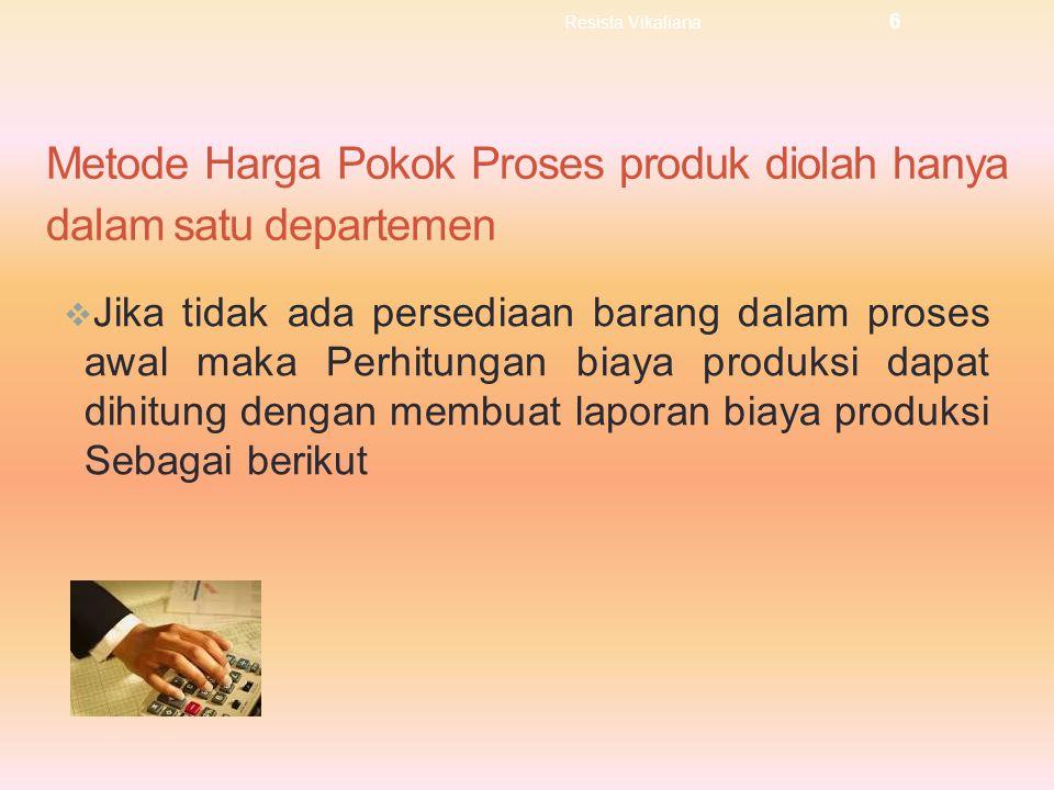Metode Harga Pokok Proses produk diolah hanya dalam satu departemen
