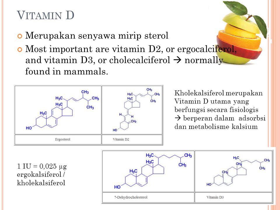 Vitamin D Merupakan senyawa mirip sterol