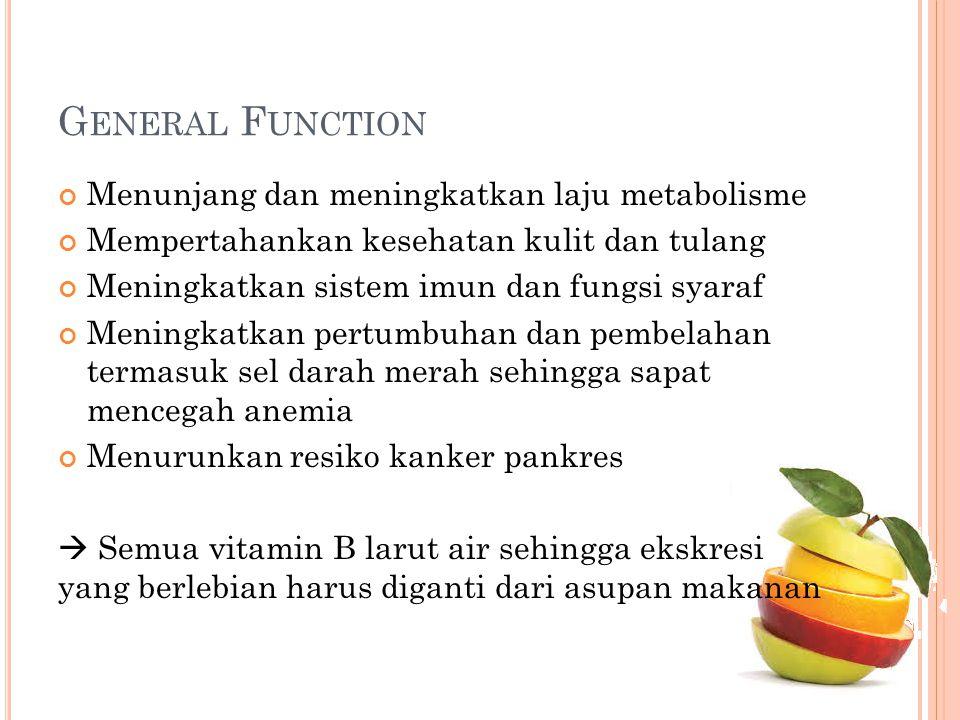 General Function Menunjang dan meningkatkan laju metabolisme