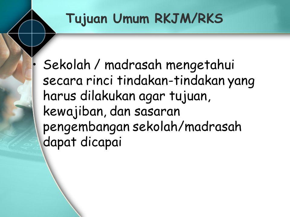 Tujuan Umum RKJM/RKS