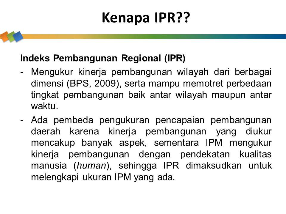 Kenapa IPR Indeks Pembangunan Regional (IPR)