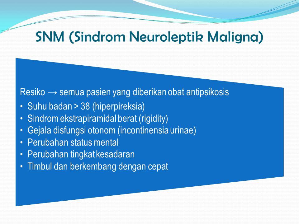 SNM (Sindrom Neuroleptik Maligna)