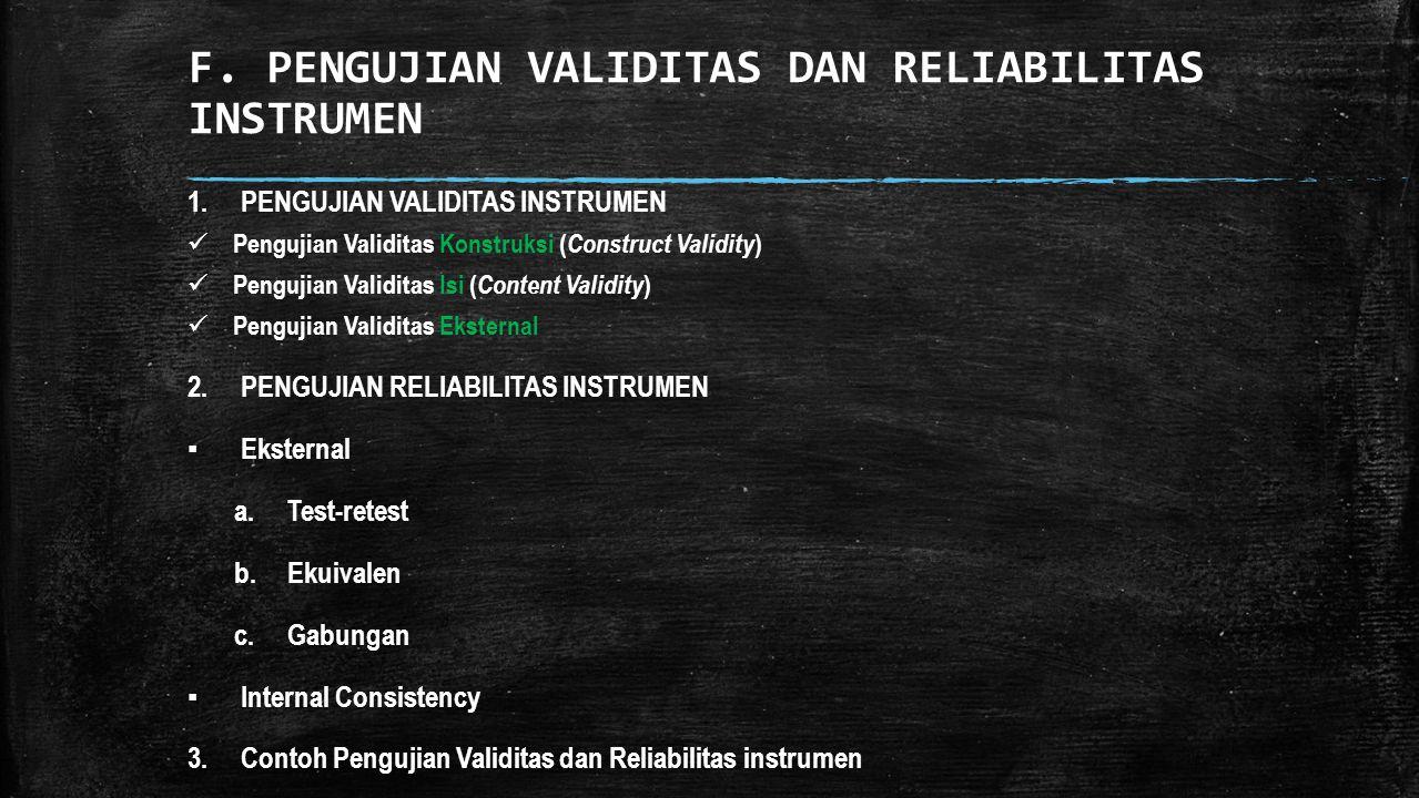 F. PENGUJIAN VALIDITAS DAN RELIABILITAS INSTRUMEN