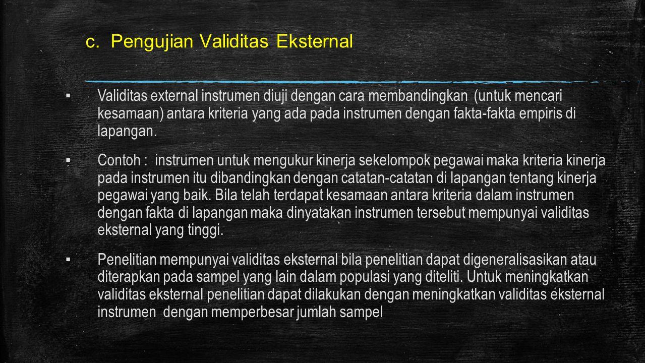 c. Pengujian Validitas Eksternal