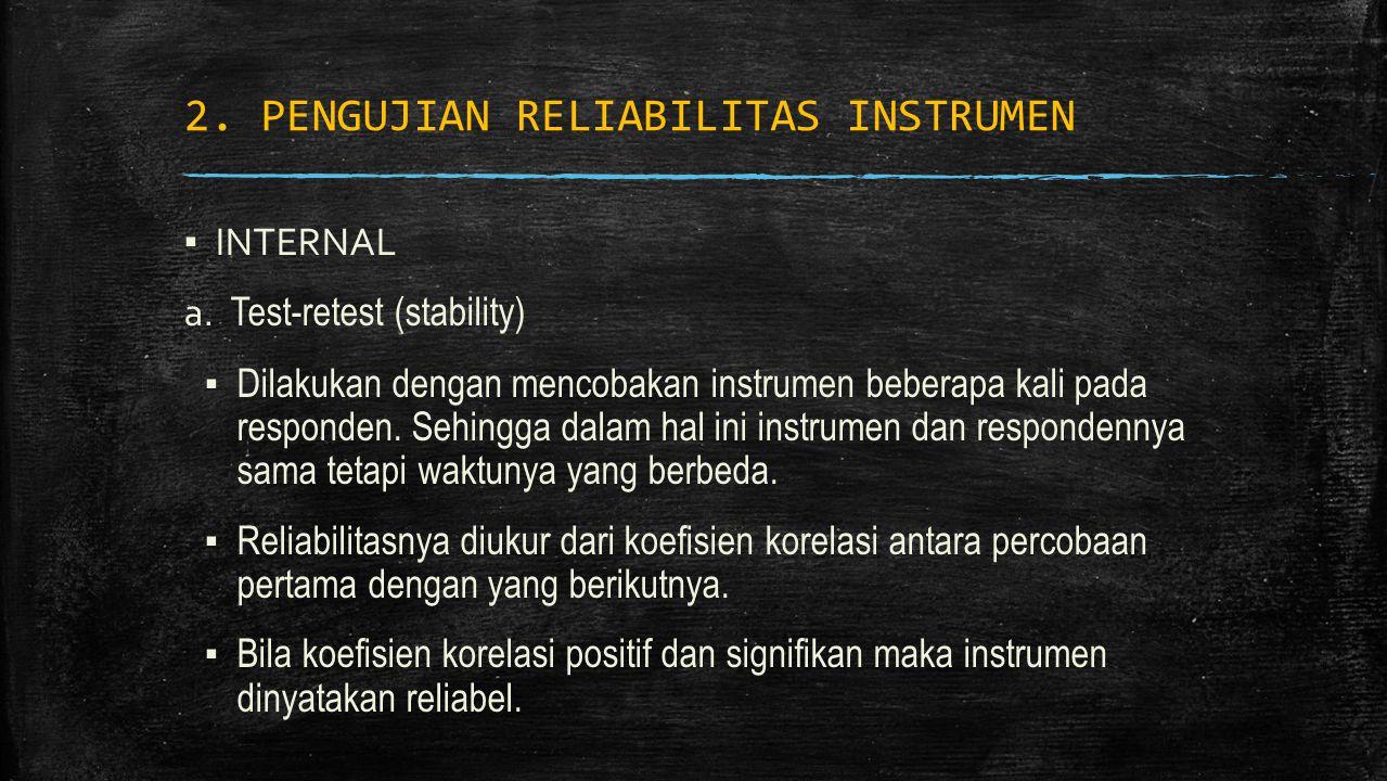 2. PENGUJIAN RELIABILITAS INSTRUMEN