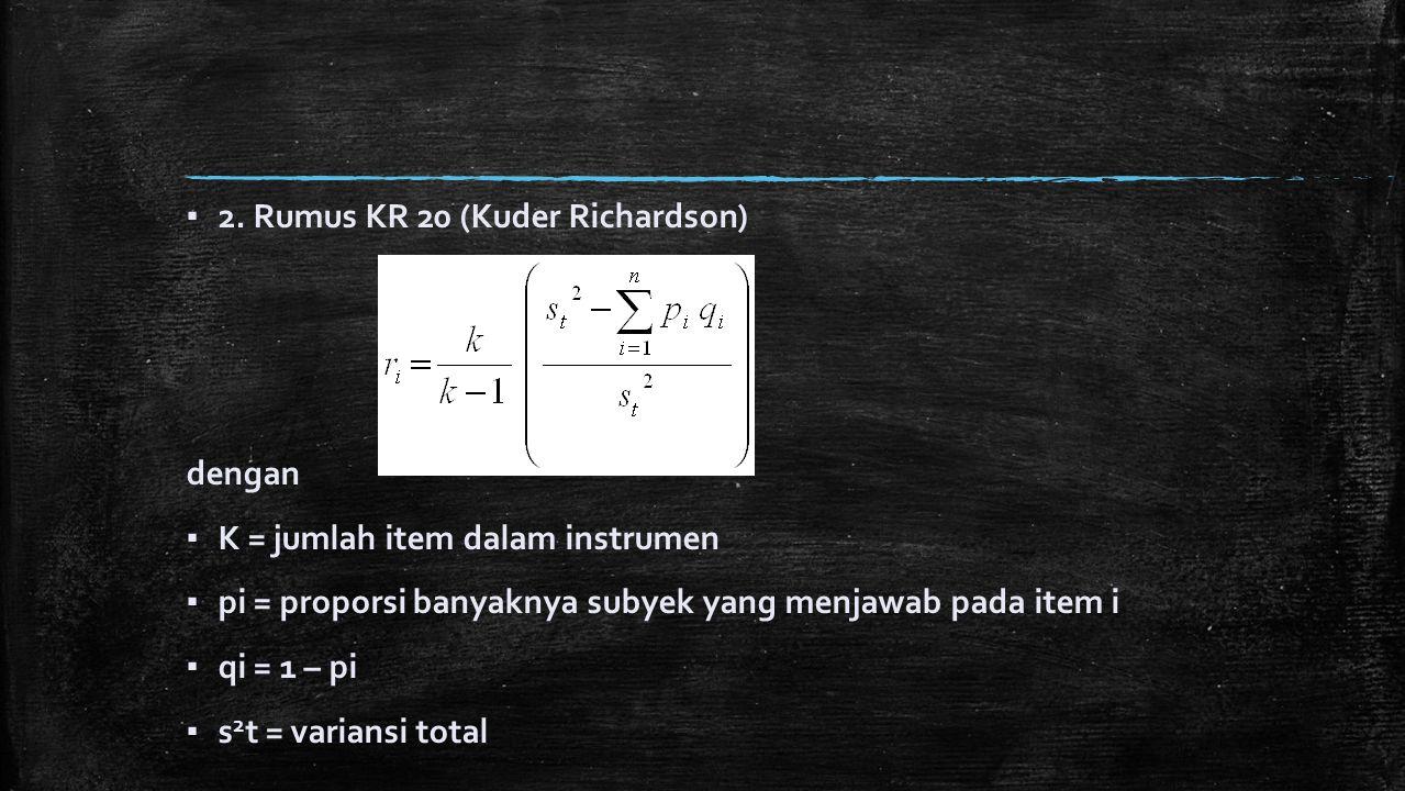 2. Rumus KR 20 (Kuder Richardson)