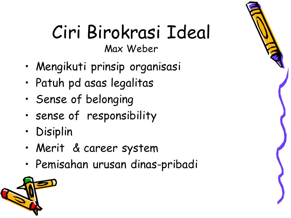 Ciri Birokrasi Ideal Max Weber