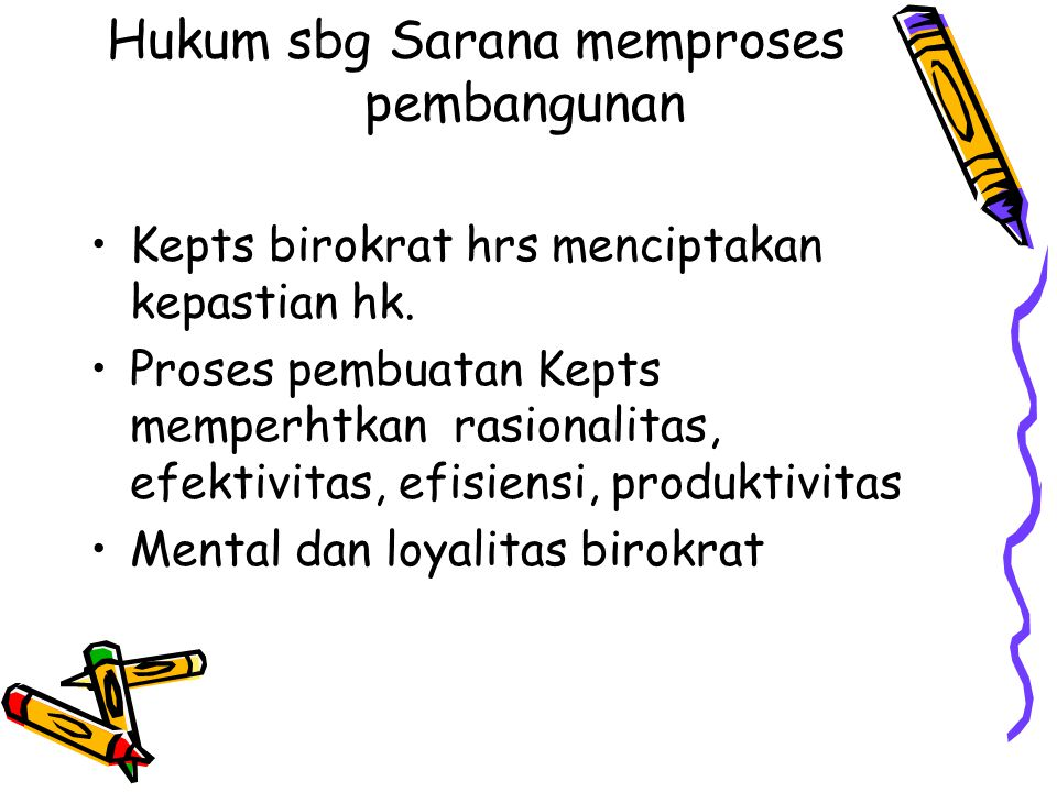 Hukum sbg Sarana memproses pembangunan