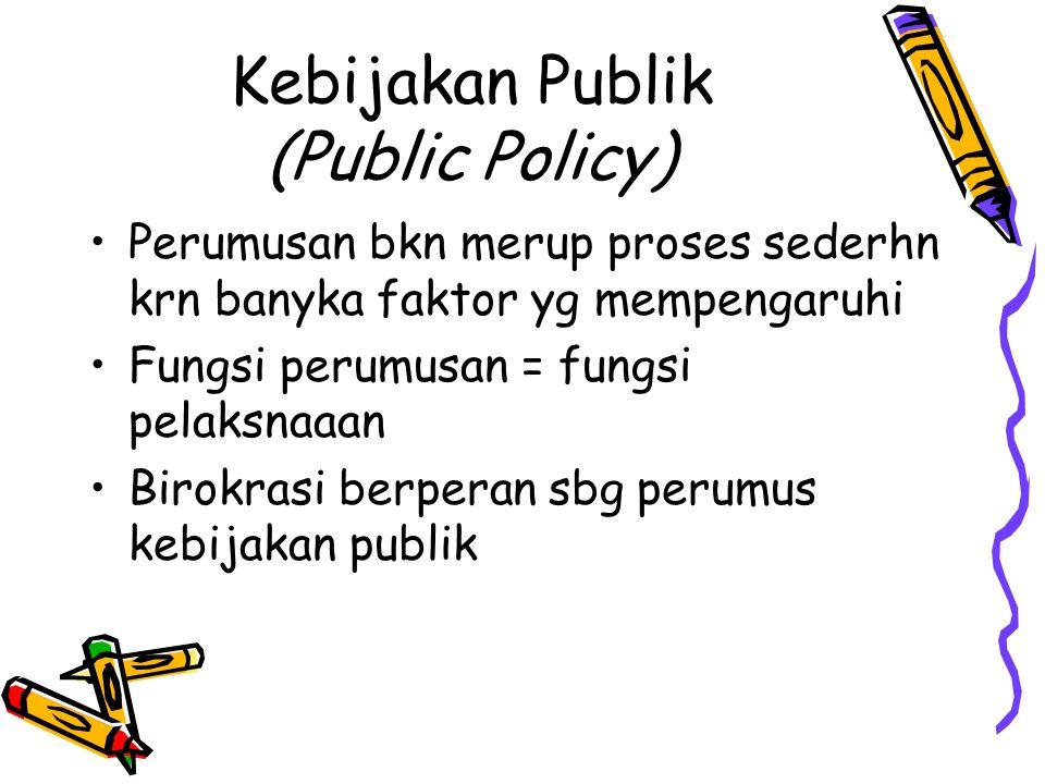 Kebijakan Publik (Public Policy)