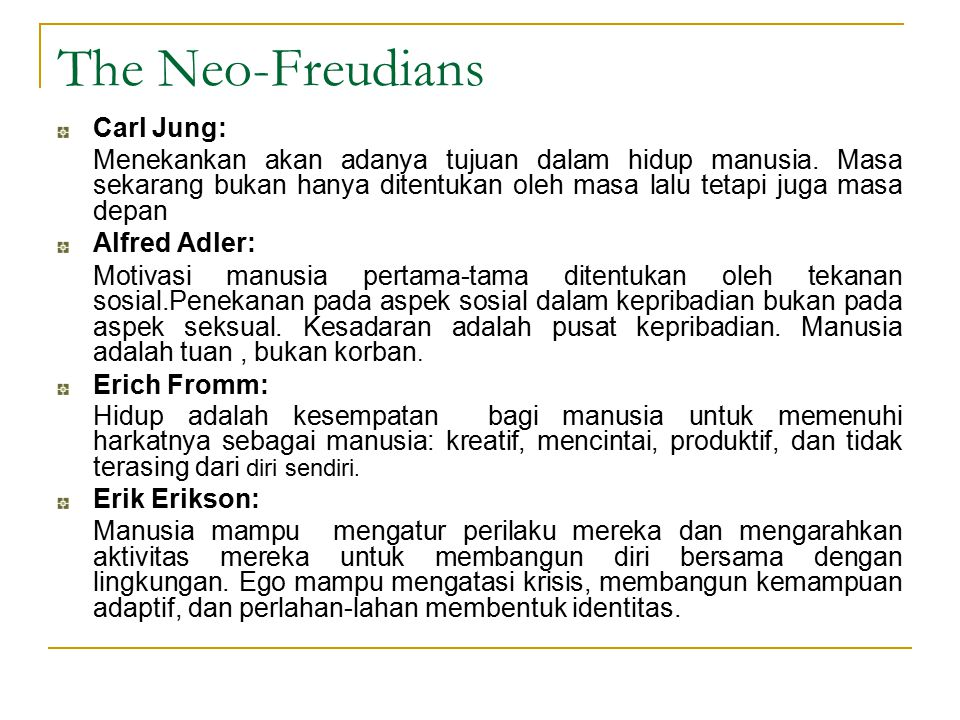 The Neo-Freudians Carl Jung: Alfred Adler: Erich Fromm: Erik Erikson: