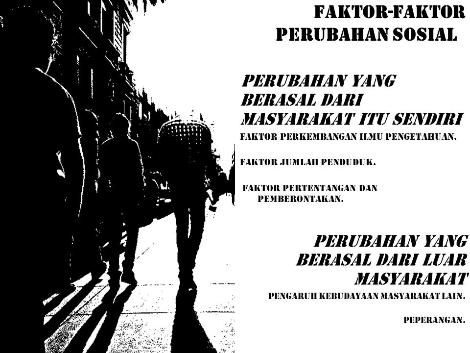 FAKTOR-FAKTOR PERUBAHAN SOSIAL