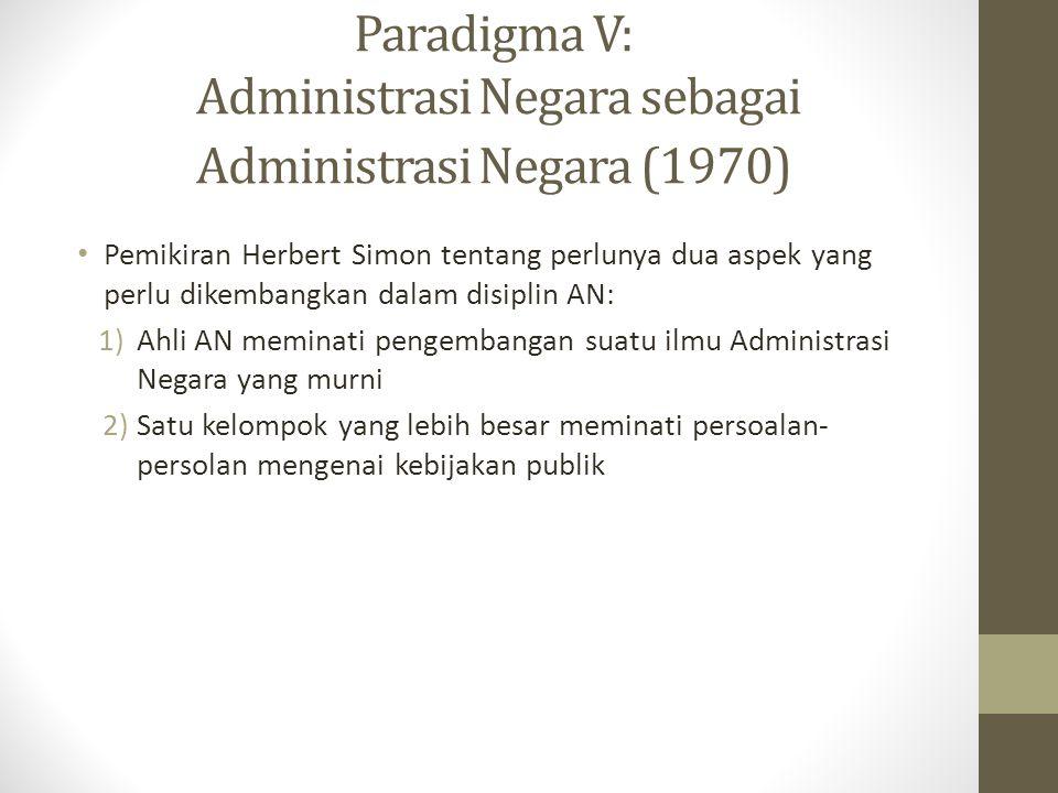 Paradigma V: Administrasi Negara sebagai Administrasi Negara (1970)
