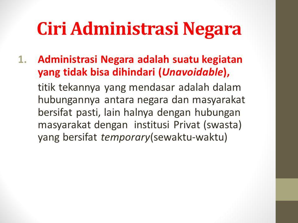 Ciri Administrasi Negara