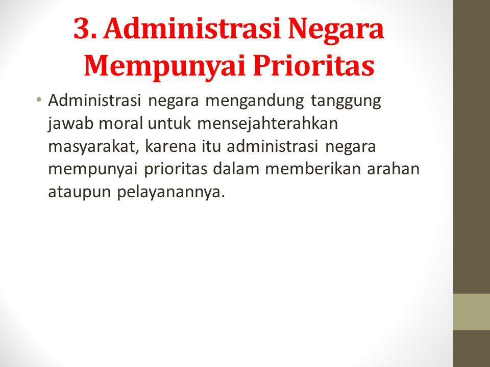 3. Administrasi Negara Mempunyai Prioritas