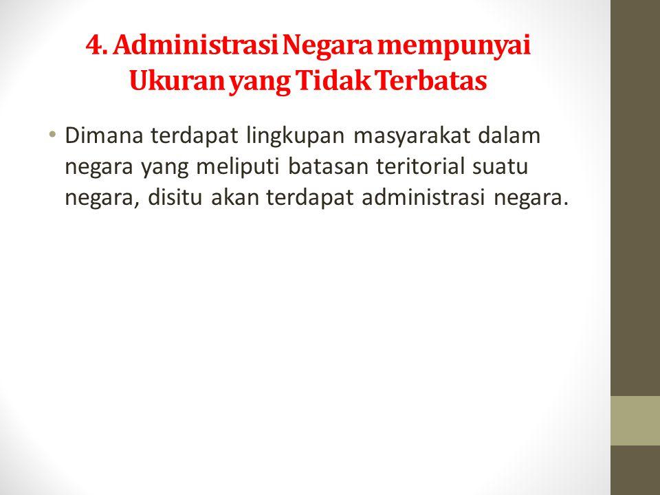 4. Administrasi Negara mempunyai Ukuran yang Tidak Terbatas
