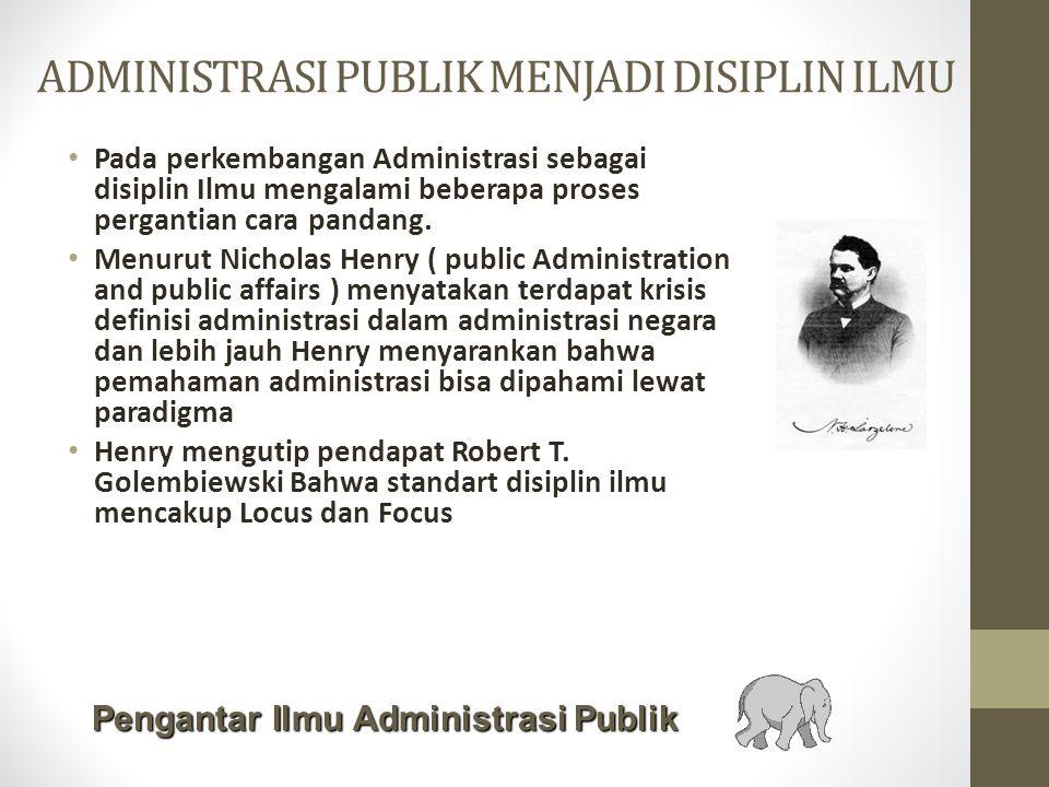 ADMINISTRASI PUBLIK MENJADI DISIPLIN ILMU