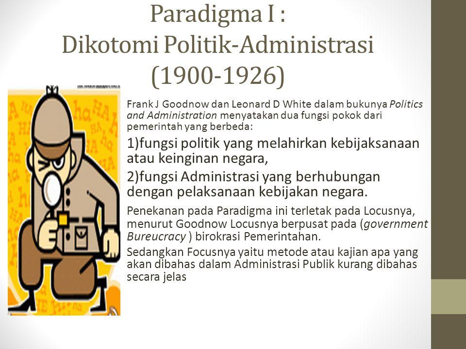 Paradigma I : Dikotomi Politik-Administrasi (1900-1926)