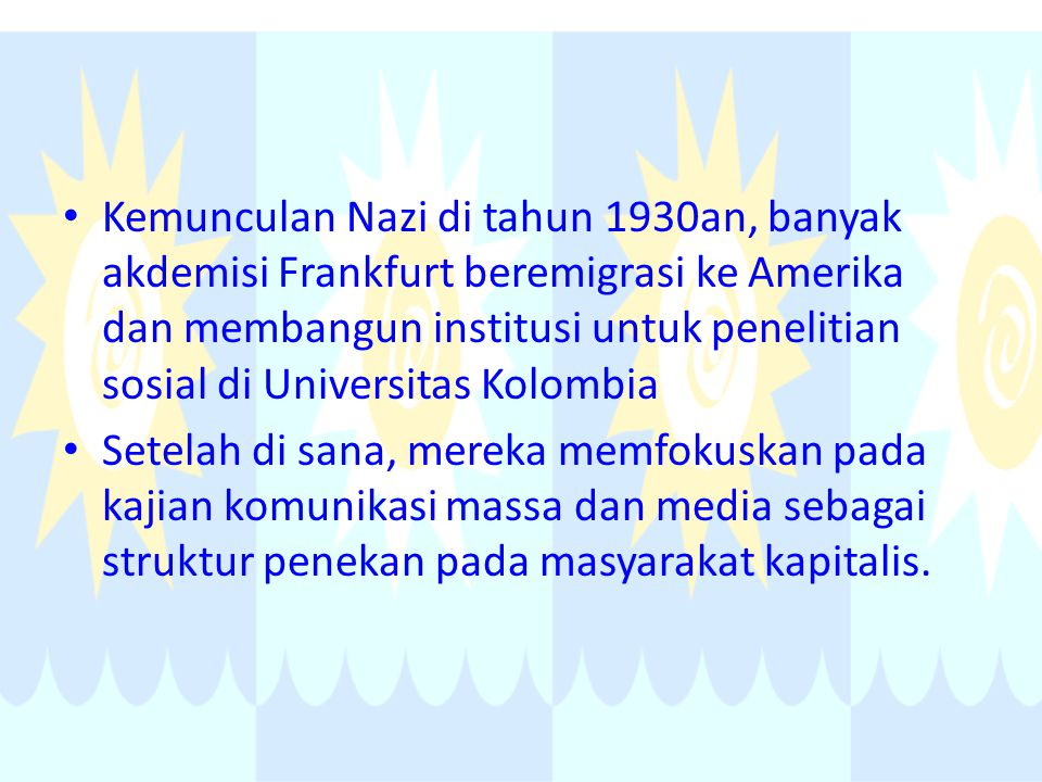 Kemunculan Nazi di tahun 1930an, banyak akdemisi Frankfurt beremigrasi ke Amerika dan membangun institusi untuk penelitian sosial di Universitas Kolombia