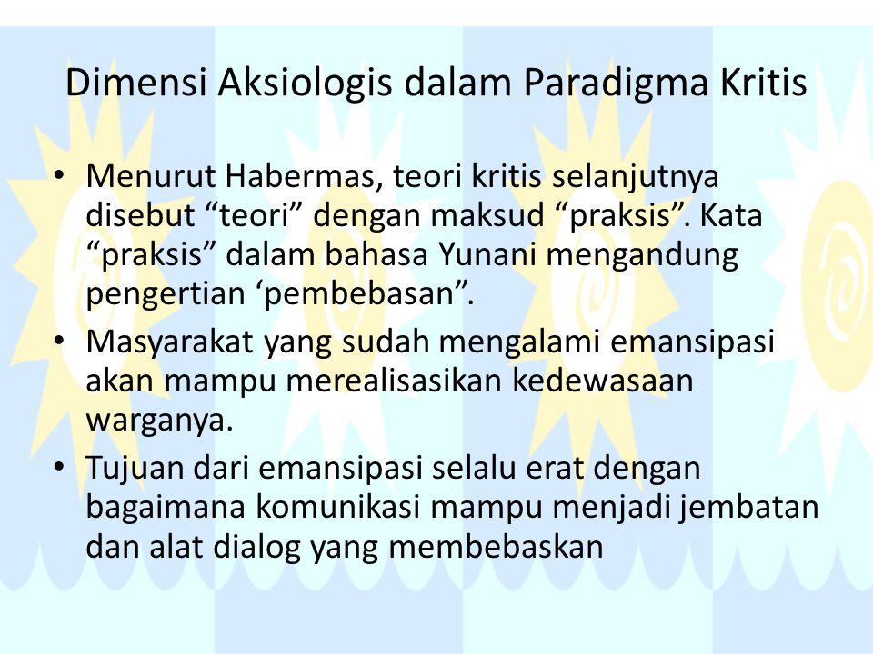 Dimensi Aksiologis dalam Paradigma Kritis
