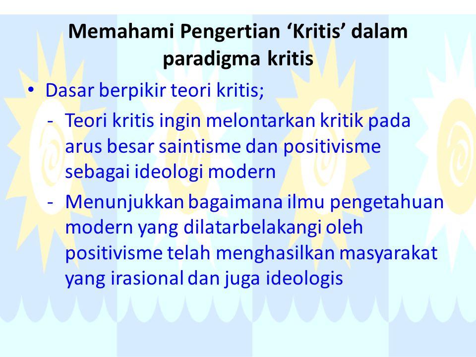 Memahami Pengertian 'Kritis' dalam paradigma kritis