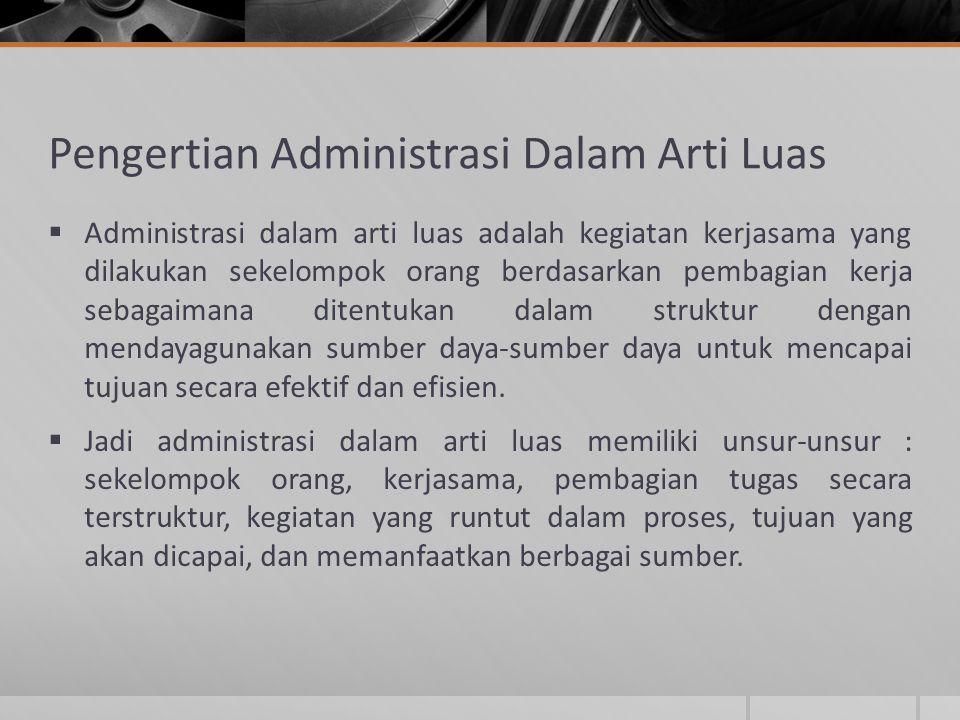 Pengertian Administrasi Dalam Arti Luas