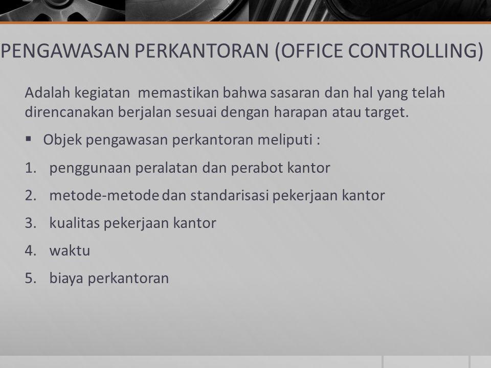 PENGAWASAN PERKANTORAN (OFFICE CONTROLLING)