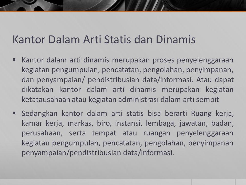 Kantor Dalam Arti Statis dan Dinamis