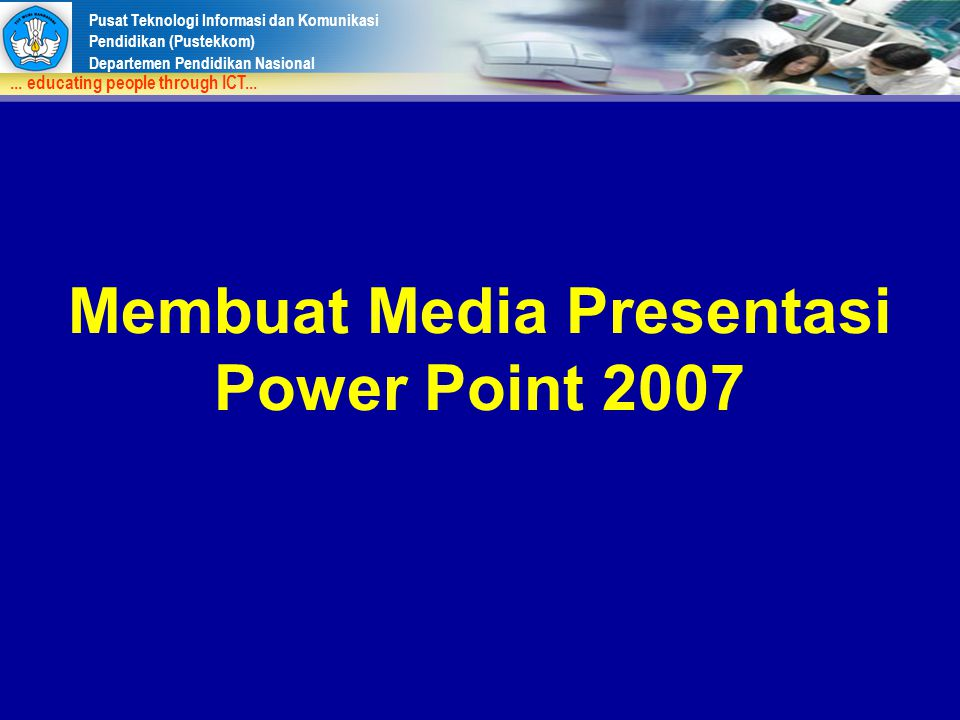 Membuat Media Presentasi Power Point 2007