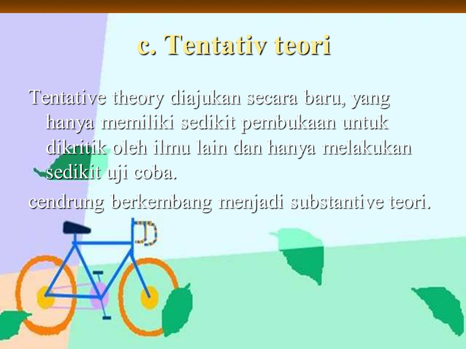 c. Tentativ teori
