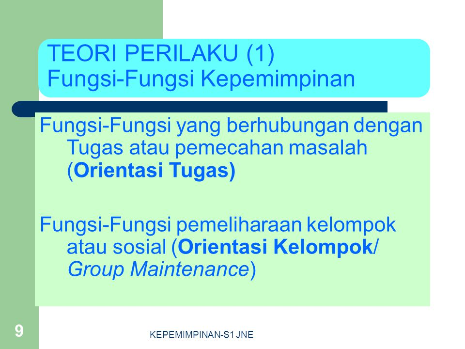 TEORI PERILAKU (1) Fungsi-Fungsi Kepemimpinan