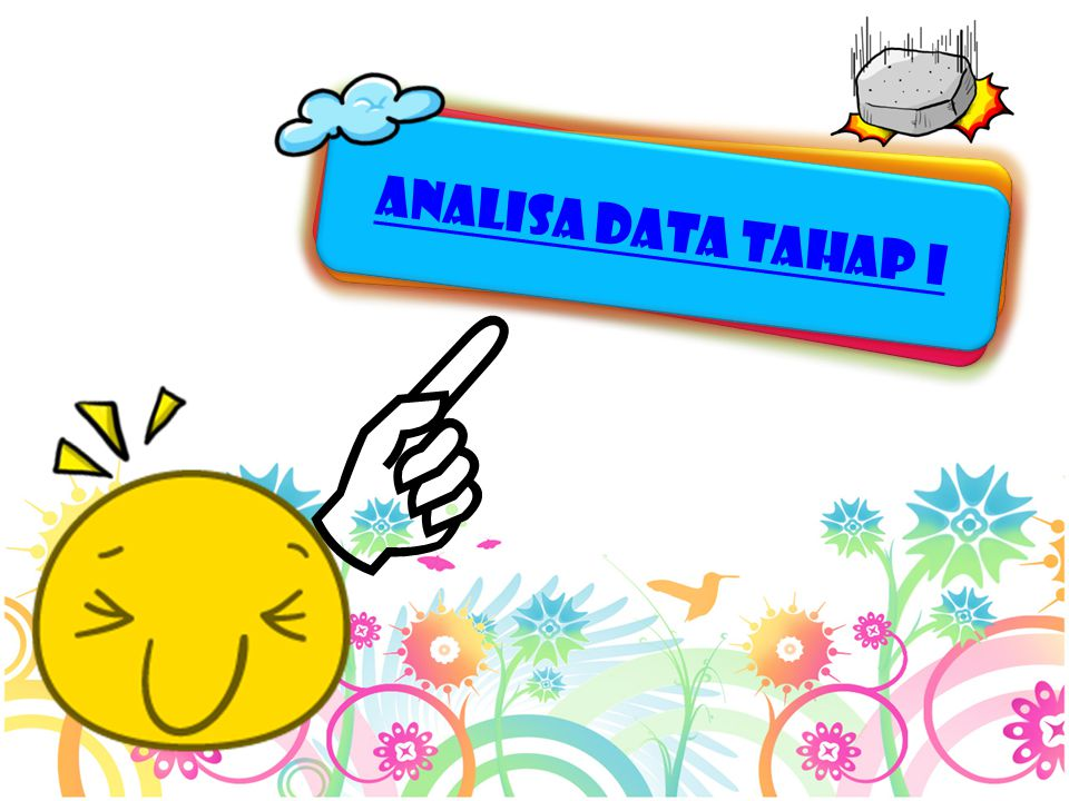 ANALISA DATA TAHAP i 