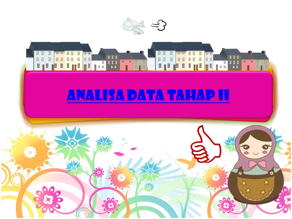 ANALISA DATA TAHAP ii 