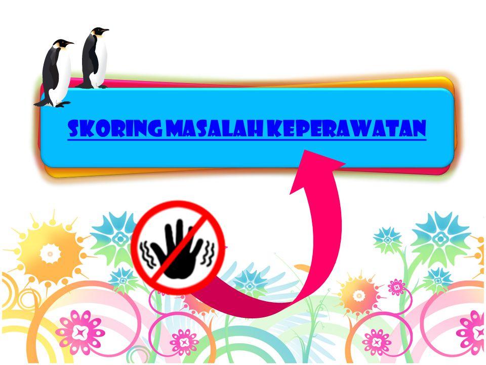 SKORING MASALAH KEPERAWATAN