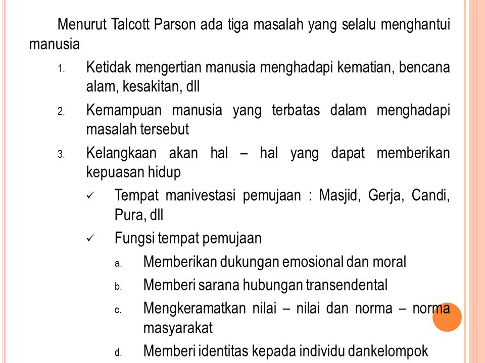 Menurut Talcott Parson ada tiga masalah yang selalu menghantui manusia