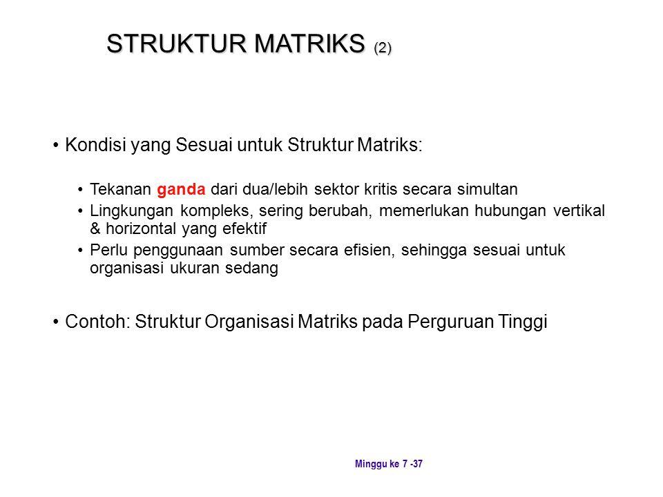 STRUKTUR MATRIKS (2) Kondisi yang Sesuai untuk Struktur Matriks:
