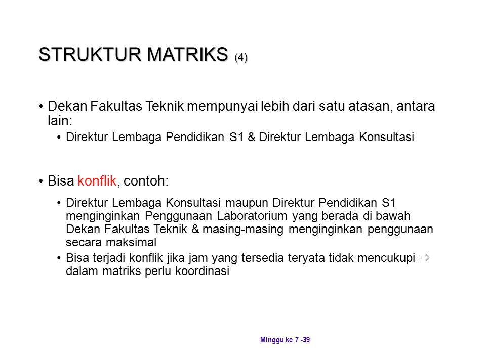 STRUKTUR MATRIKS (4) Dekan Fakultas Teknik mempunyai lebih dari satu atasan, antara lain: