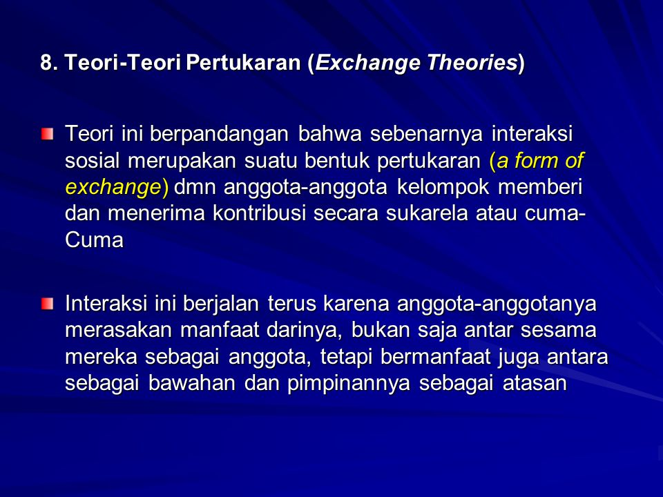 8. Teori-Teori Pertukaran (Exchange Theories)